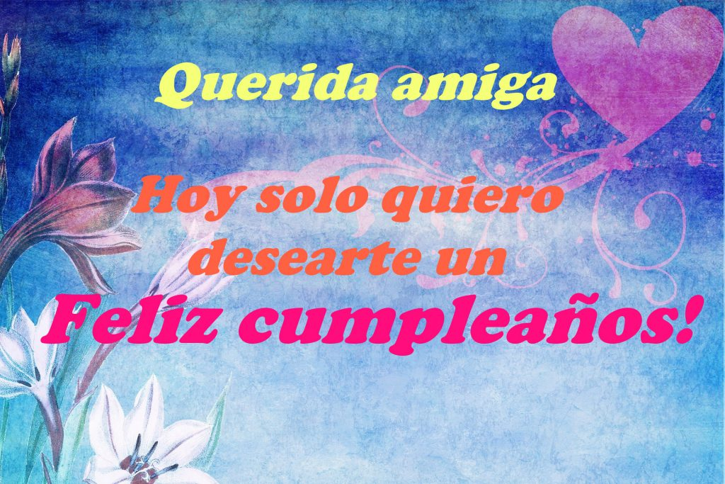 Feliz cumpleaños querida amiga!
