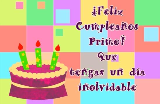 Feliz Cumpleaños Primo Que tengas un día inolvidable