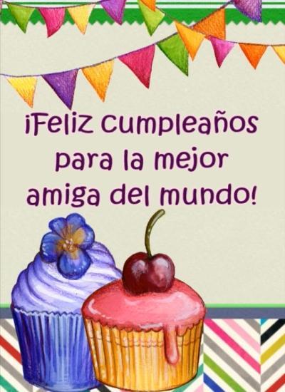 Muchas Felicidades en tu Cumpleaños mi mejor amiga