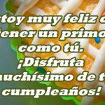 Feliz cumpleaños a mi primo querido