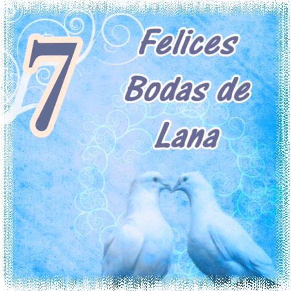 7 Aniversario de bodas Felices Bodas de Lana!