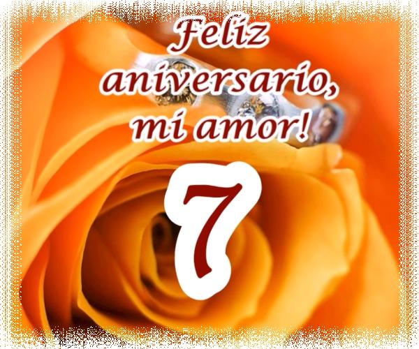 7 años de casados FELIZ ANIVERSARIO AMOR