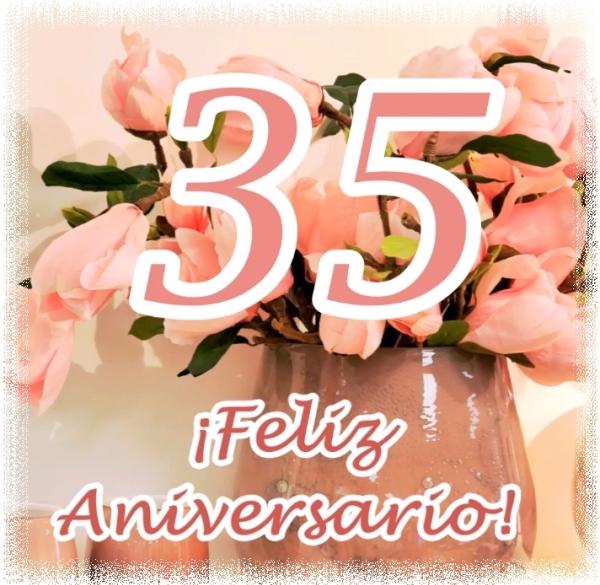 35 años de casados FELIZ ANIVERSARIO