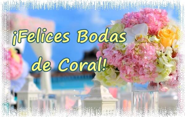 ¡Felices Bodas de Coral!