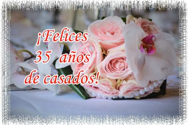 35 años de matrimonio ¡Felices 35 años de casados!