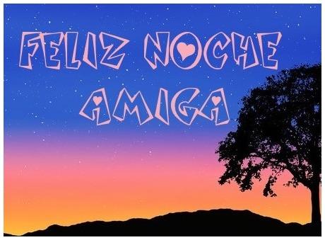 Feliz Noche Amiga Imágenes Y Frases Bonitas