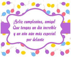 ¡Feliz cumpleaños amigo! Que tengas un día increíble