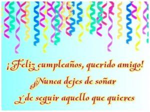 Feliz cumpleaños, querido amigo! Nunca dejes de soñar