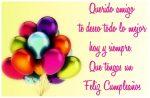 Feliz cumpleaños, amigo! | 50 felicitaciones de cumpleaños para un amigo especial