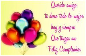 Querido amigo te deseo todo lo mejor hoy y siempre