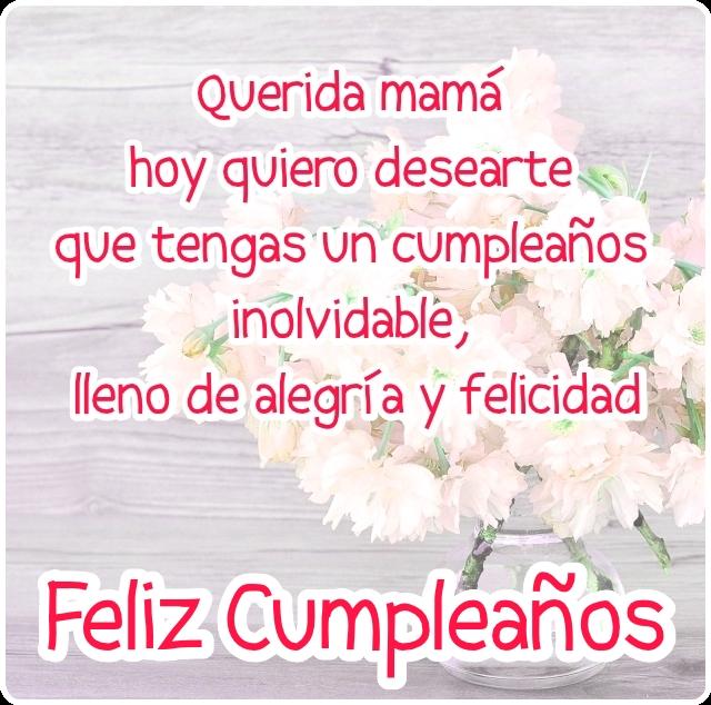 Feliz cumpleaños mamá! Imagen con frase de cumpleaños para Mamá