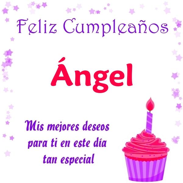 ¡Feliz Cumpleaños, Ángel! Imágenes Para descargar y enviar gratis (10)