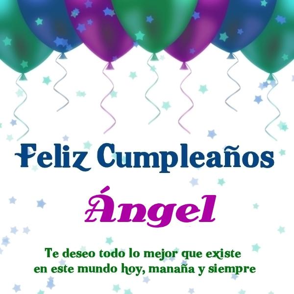 ¡Feliz Cumpleaños, Ángel! Imágenes Para descargar y enviar gratis (13)