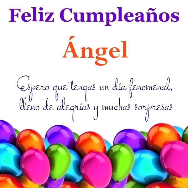 ¡Feliz Cumpleaños, Ángel! Imágenes Para descargar y enviar gratis (5)