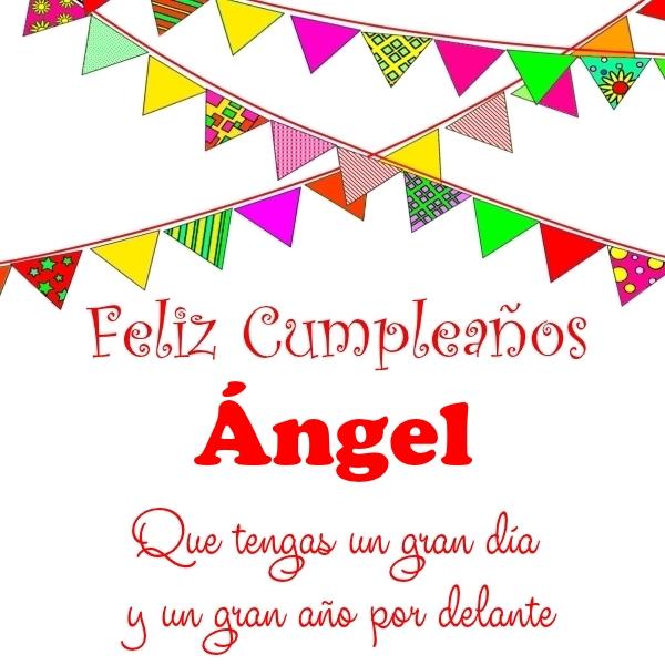 ¡Feliz Cumpleaños, Ángel! Imágenes Para descargar y enviar gratis (6)