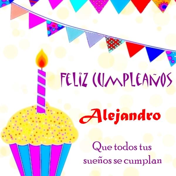 ¡Feliz Cumpleaños, Alejandro! Imágenes Para descargar y enviar gratis (11)