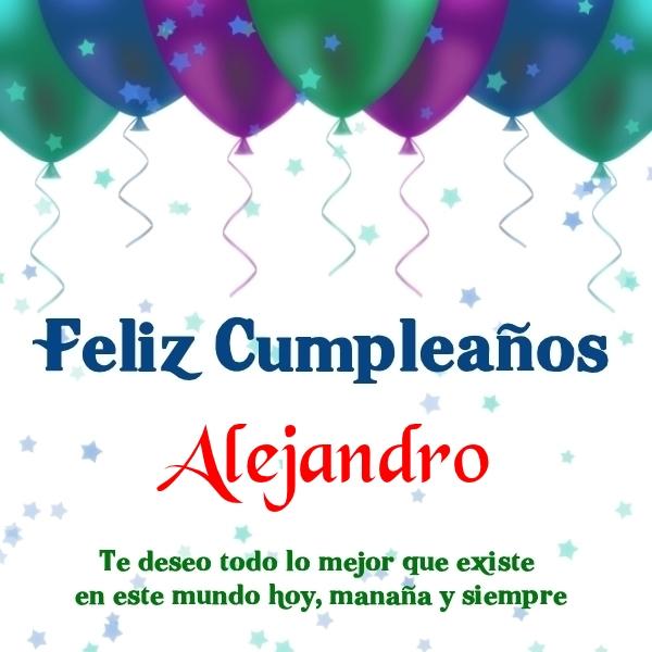 ¡Feliz Cumpleaños, Alejandro! Imágenes Para descargar y enviar gratis (13)