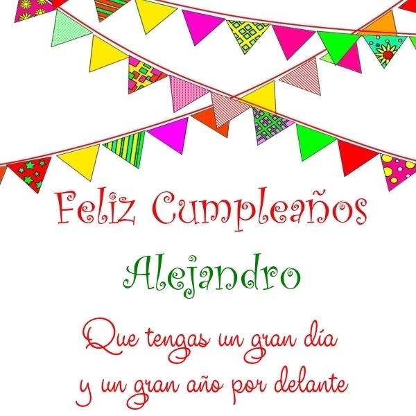 ¡Feliz Cumpleaños, Alejandro! Imágenes Para descargar y enviar gratis (5)