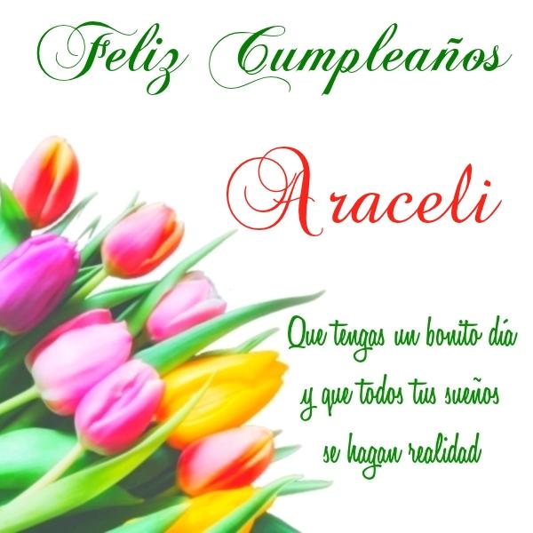 ¡Feliz Cumpleaños, Araceli! Imágenes Para descargar y enviar gratis (10)