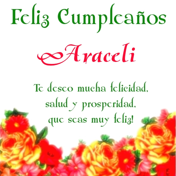 ¡Feliz Cumpleaños, Araceli! Imágenes Para descargar y enviar gratis (5)
