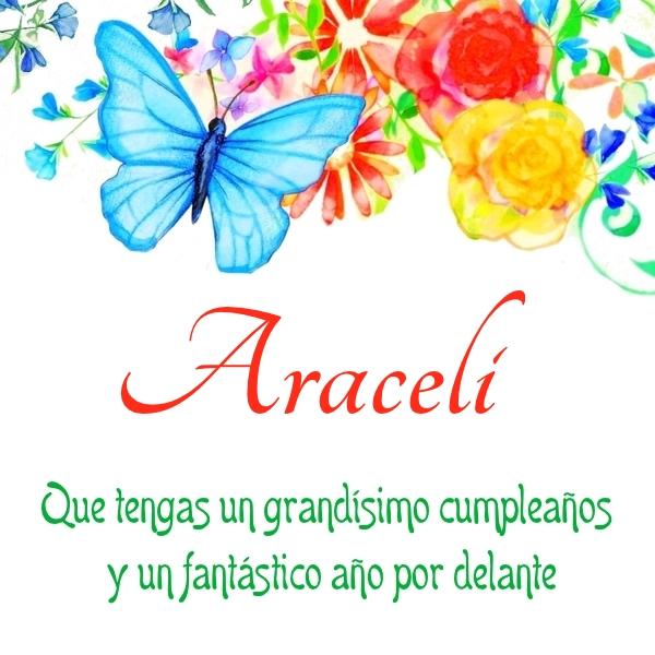¡Feliz Cumpleaños, Araceli! Imágenes Para descargar y enviar gratis (6)
