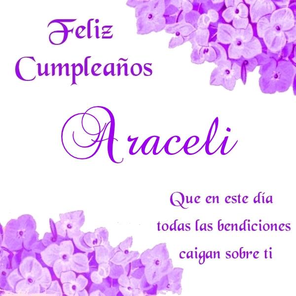 ¡Feliz Cumpleaños, Araceli! Imágenes Para descargar y enviar gratis (7)