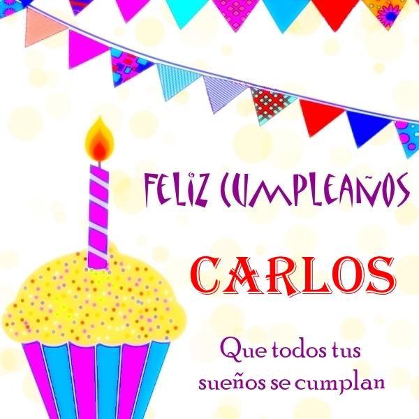 Feliz Cumpleaños Carlos Imágenes Para Descargar Y Enviar