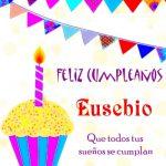 ¡Feliz Cumpleaños, Eusebio! | Imágenes para descargar y enviar gratis