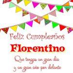 ¡Feliz Cumpleaños, Florentino!   Imágenes para descargar y enviar gratis