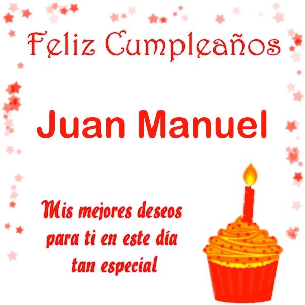 Feliz Cumpleanos Juan Manuel Imagenes Con Frases De Cumpleanos 3