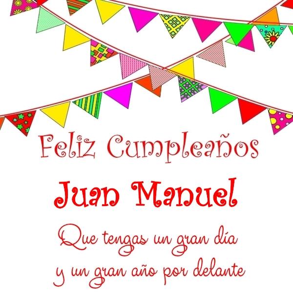 Feliz Cumpleanos Juan Manuel Imagenes Con Frases De Cumpleanos 5