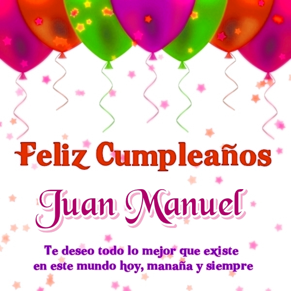 Feliz Cumpleanos Juan Manuel Imagenes Con Frases De Cumpleanos 6
