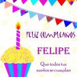 ¡Feliz Cumpleaños, Felipe!   Imágenes para descargar y enviar gratis