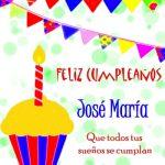 ¡Feliz Cumpleaños, José María!   Imágenes con felicitaciones