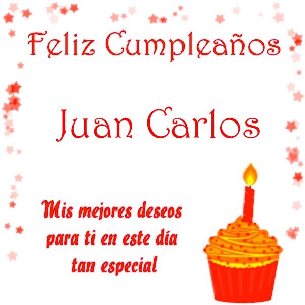 Imágenes De Cumpleaños Con El Nombre Juan Carlos Imágenes