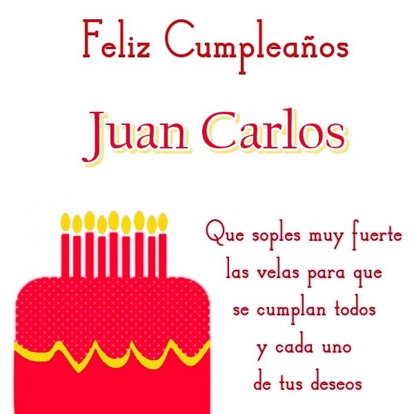 Feliz Cumpleaños Juan Carlos (3) u2013 Imágenes y frases bonitas