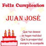 ¡Feliz Cumpleaños, Juan José! | Imágenes con frases de cumpleaños
