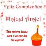 ¡Feliz Cumpleaños, Miguel Ángel! | Imágenes con felicitaciones