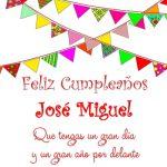 Tarjetas online con Frases de Feliz Cumpleaños con el nombre José Miguel