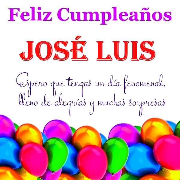 Imágenes de cumpleaños con nombre José Luis (3) u2013 Imágenes y frases bonitas
