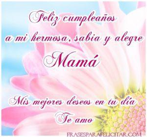Imágenes de feliz cumpleaños mamá con frases bonitas (7)